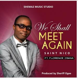 We Shall Meet Again - Saint Nico || MP3 Download